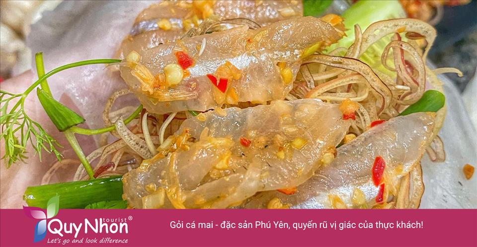 Gỏi cá mai - đặc sản Phú Yên, quyến rũ vị giác của thực khách!