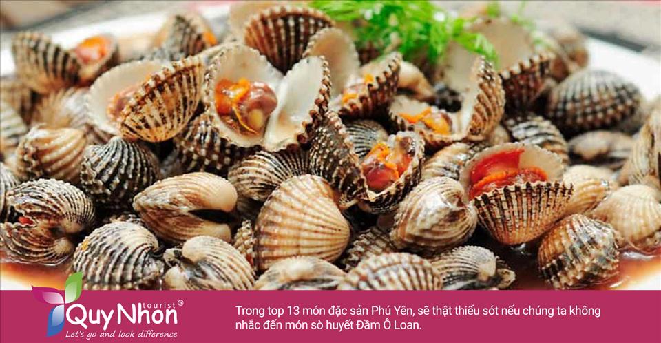 Trong top 13 món đặc sản Phú Yên, sẽ thật thiếu sót nếu chúng ta không nhắc đến món sò huyết Đầm Ô Loan.