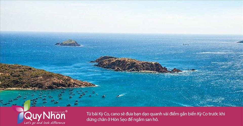 Từ bãi Kỳ Co, cano sẽ đưa bạn dạo quanh vài điểm gần biển Kỳ Co trước khi dừng chân ở Hòn Sẹo để ngắm san hô.