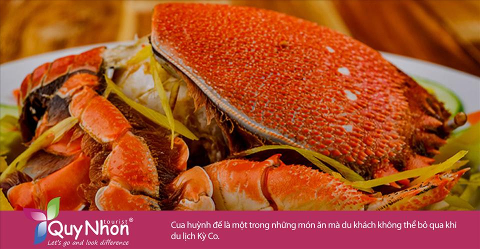 Cua huỳnh đế là một trong những món ăn mà du khách không thể bỏ qua khi du lịch Kỳ Co.